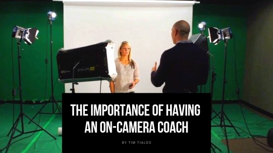 The Importance Of Having an On-Camera Coach
