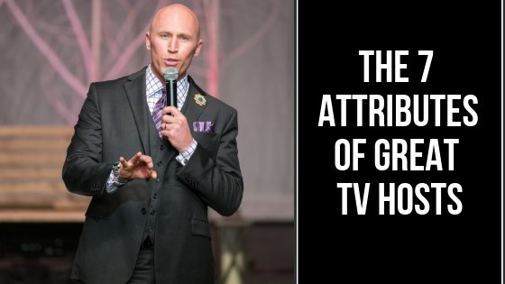 tv hosting-the 7 attributes of great TV hosts